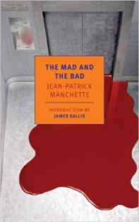 The Mad and the Bad by Jean-Patrick Manchette