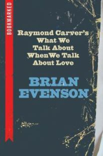 Brian Evenson's book about Raymond Carver